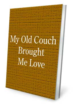 My Old Couch Brought Me Love